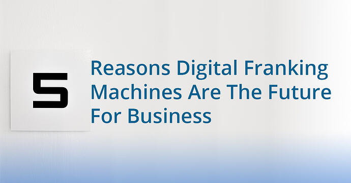 5 reasons digital franking is the future