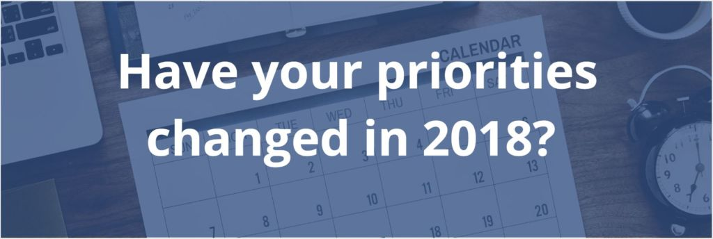 Have your business priorities changed in 2018