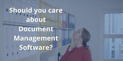 why should you care document management